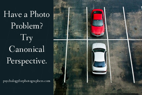 Have a Photo Problem?  Try Canonical Perspective.