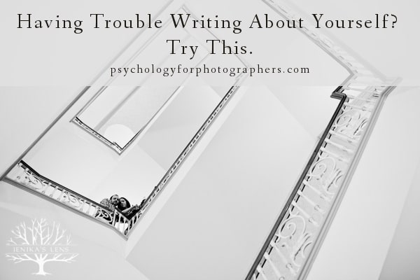 Having Trouble Writing About Yourself?  Try This.