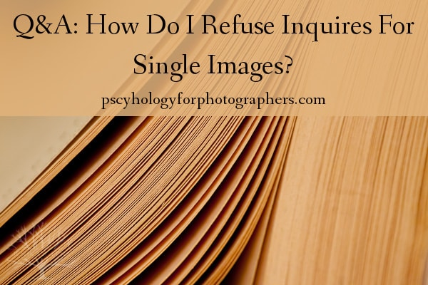Q&A:  How Do I Refuse Inquiries For Single Images?