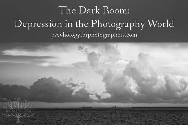 The Dark Room:  Depression in the Photography World