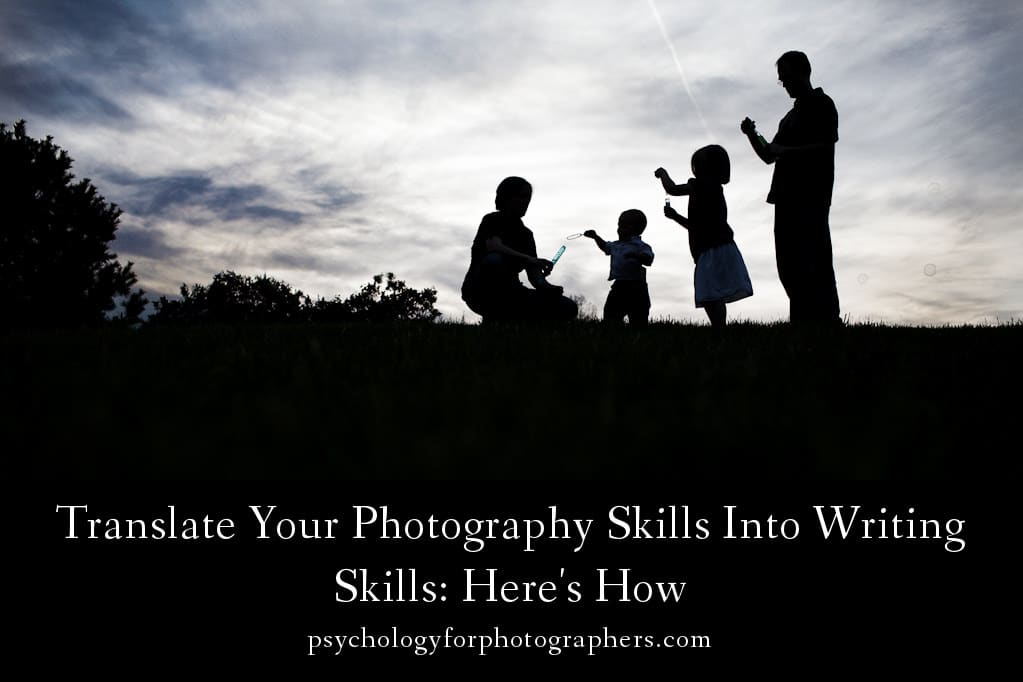 Translate Your Photography Skills Into Writing Skills:  Here's How