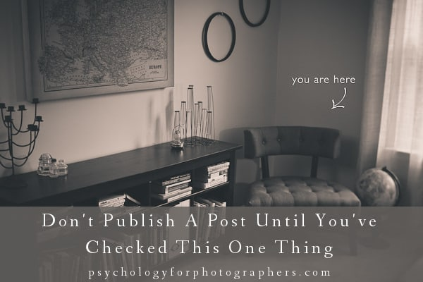 Don't Publish A Post Until You've Checked This One Thing