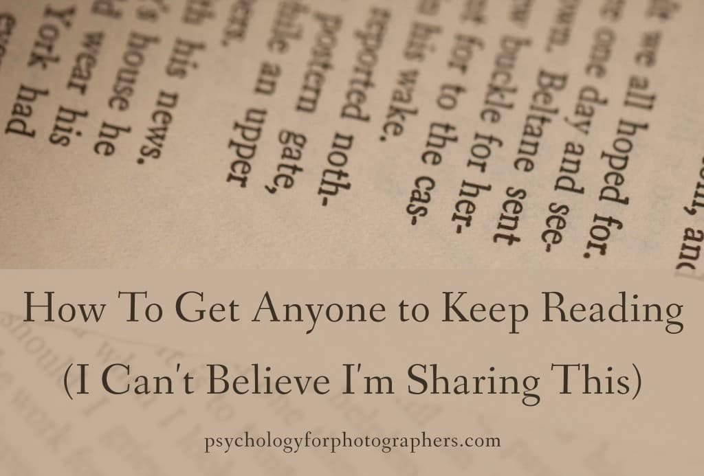 How To Get Anyone to Keep Reading (I Can't Believe I'm Sharing This)