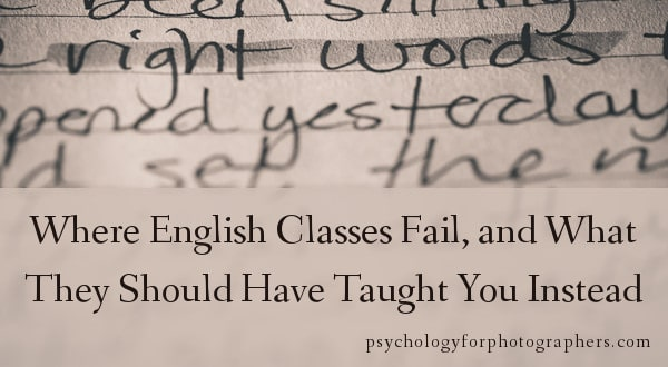 Where English Classes Fail, and What They Should Have Taught You Instead