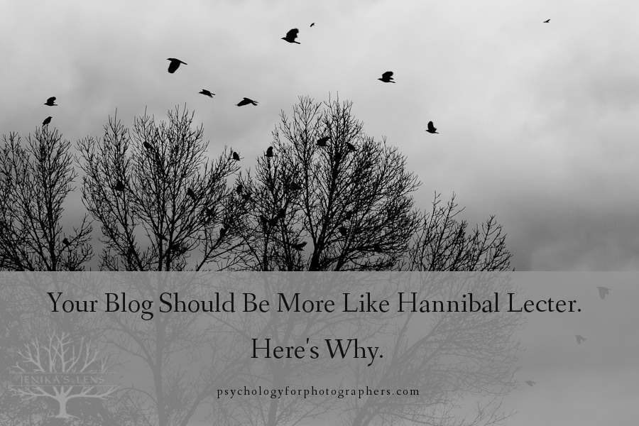 Your Blog Should Be More Like Hannibal Lecter.  Here's Why.
