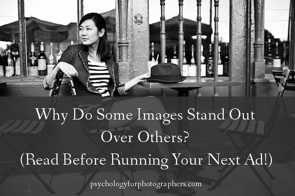 Why Do Some Images Stand Out Over Others?  (Read Before Running Your Next Ad!)