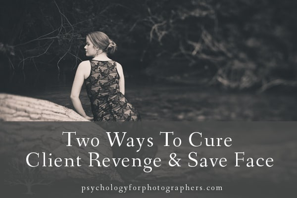 Two Ways To Cure Client Revenge & Save Face