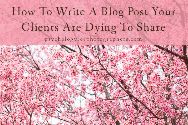 How To Write A Blog Post Your Clients Are Dying To Share