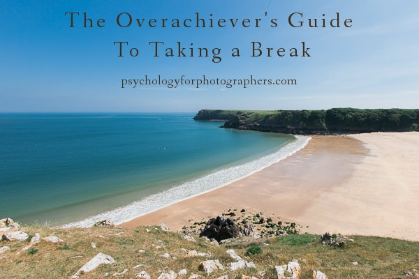 The Overachiever's Guide To Taking a Break